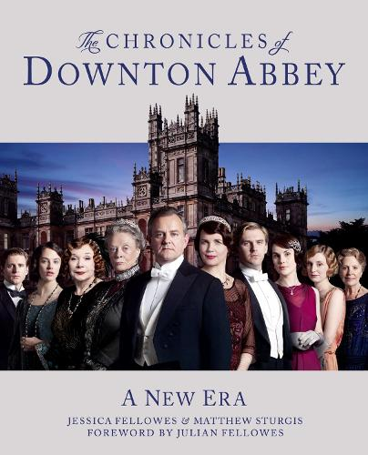 The Chronicles of Downton Abbey (Official Series 3 TV tie-in) (Hardback)