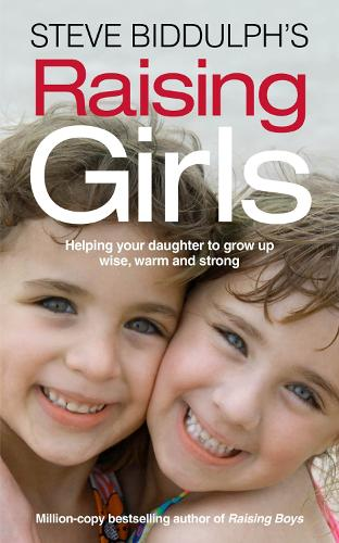 Steve Biddulph's Raising Girls (Paperback)