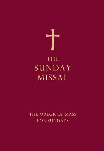 The Sunday Missal (Red edition): The New Translation of the Order of Mass for Sundays (Hardback)