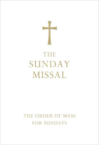 The Sunday Missal (Deluxe White Leather First Communion Gift edition): The New Translation of the Order of Mass for Sundays (Leather / fine binding)