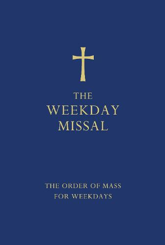 The Weekday Missal (Blue edition): The New Translation of the Order of Mass for Weekdays (Hardback)