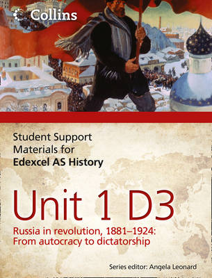 Edexcel AS Unit 1 Option D3: Russia in Revolution, 1881- 1924 - Student Support Materials for History (Paperback)