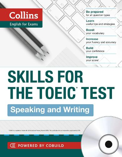 TOEIC Speaking and Writing Skills: Toeic 750+ (B1+) - Collins English for the TOEIC Test (Paperback)