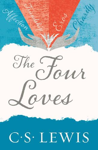 The Four Loves - C. S. Lewis Signature Classic (Paperback)