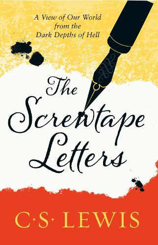 The Screwtape Letters: Letters from a Senior to a Junior Devil - C. S. Lewis Signature Classic (Paperback)