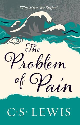 The Problem of Pain - C. S. Lewis Signature Classic (Paperback)