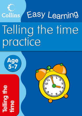Telling Time: Age 5-7: Ages 5-7 - Collins Easy Learning Age 5-7 (Paperback)