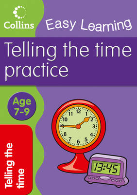 Easy Learning: Telling Time Ages 7-9 - Collins Easy Learning Age 7-11 (Paperback)