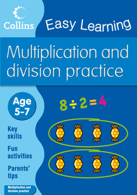 Multiplication and Division: Age 5-7: Ages 5-7 - Collins Easy Learning Age 5-7 (Paperback)