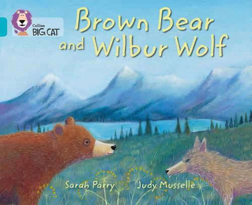 Brown Bear and Wilbur Wolf: Band 07/Turquoise - Collins Big Cat (Paperback)