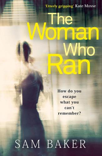 The Woman Who Ran: A Gripping Psychological Thriller That Builds to an Explosive Finish (Paperback)