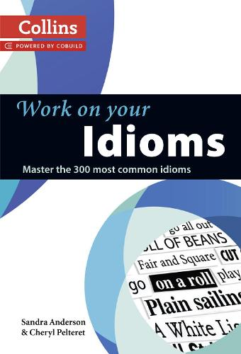 Idioms: B1-C2 - Collins Work on Your... (Paperback)