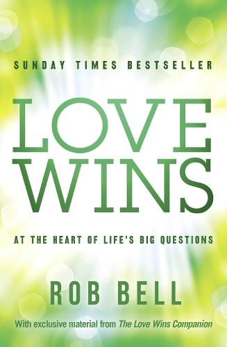 Love Wins: At the Heart of Life's Big Questions (Paperback)
