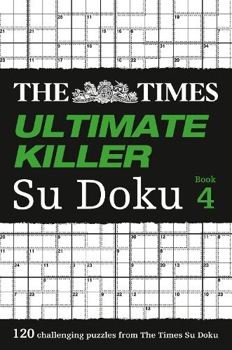 The Times Ultimate Killer Su Doku Book 4: 120 Challenging Puzzles from the Times (Paperback)
