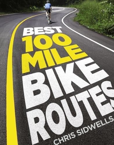 Best 100-Mile Bike Routes (Hardback)