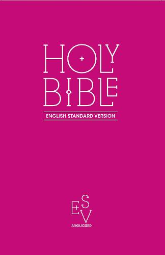 Holy Bible: English Standard Version (ESV) Anglicised Pink Gift and Award edition (Paperback)