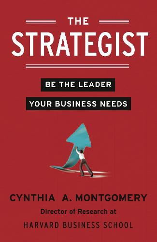 The Strategist: Be the Leader Your Business Needs (Paperback)