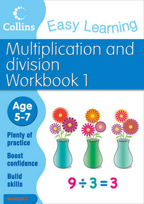 Multiplication and Division Workbook 1: Workbook 1: Age 5-7 - Collins Easy Learning Age 5-7 (Paperback)