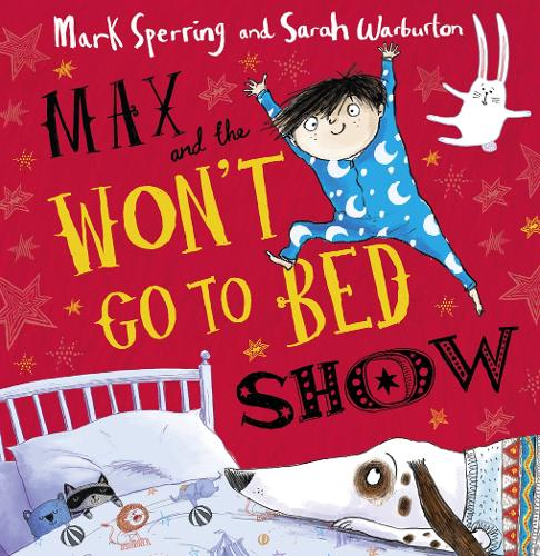 Max and the Won't Go to Bed Show (Paperback)