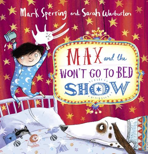 Max and the Won't Go to Bed Show (Hardback)