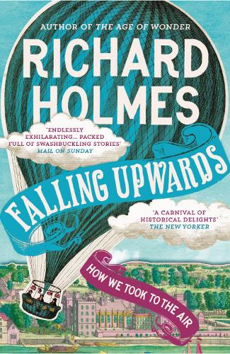 Falling Upwards: How We Took to the Air (Paperback)