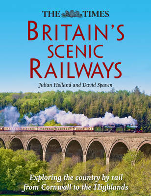 Britain's Scenic Railways: Exploring the Country by Rail from Cornwall to the Highlands (Hardback)