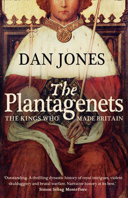 The Plantagenets: The Kings Who Made England (Paperback)