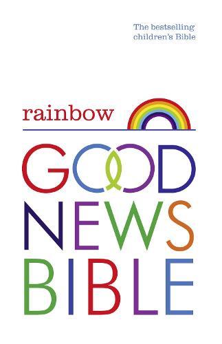 Rainbow Good News Bible (GNB): The Bestselling Children's Bible (Hardback)