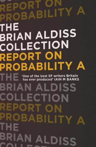 Report on Probability A - The Brian Aldiss Collection (Paperback)