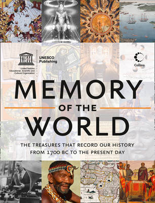 Memory of the World: The Treasures That Record Our History from 1700 Bc to the Present Day (Paperback)