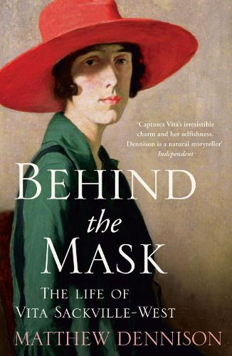 Behind the Mask: The Life of Vita Sackville-West (Paperback)