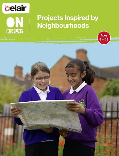 Projects Inspired by Neighbourhoods - Belair On Display (Paperback)