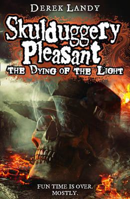 The Dying of the Light - Skulduggery Pleasant 9 (Hardback)