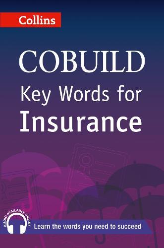 Key Words for Insurance: B1+ - Collins COBUILD Key Words (Paperback)