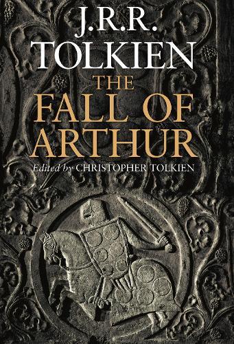 The Fall of Arthur (Hardback)