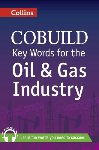 Key Words for the Oil and Gas Industry: B1+ - Collins COBUILD Key Words (Paperback)