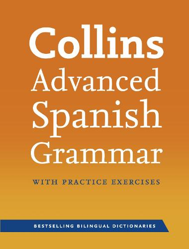 Collins Advanced Spanish Grammar with Practice Exercises (Paperback)