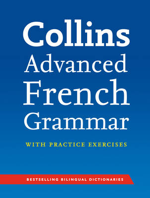 Collins Advanced French Grammar & Practice (Paperback)