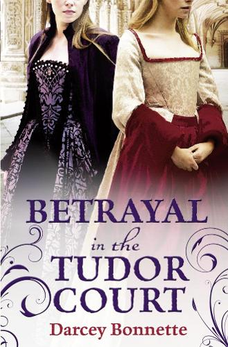 Betrayal in the Tudor Court (Paperback)