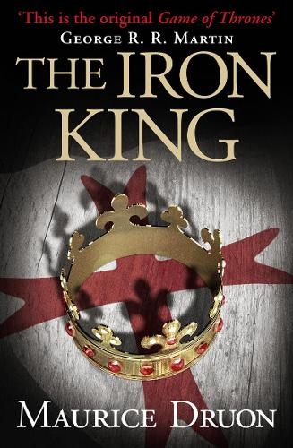 The Iron King - The Accursed Kings Book 1 (Paperback)