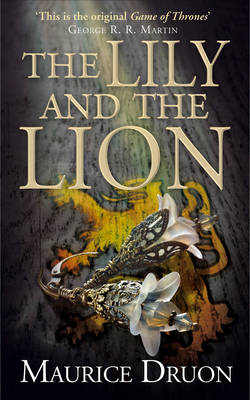 The Lily and the Lion - The Accursed Kings 6 (Hardback)