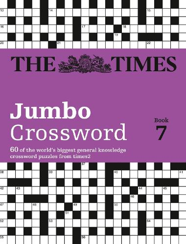 The Times 2 Jumbo Crossword Book 7: 60 Large General-Knowledge Crossword Puzzles - The Times Crosswords (Paperback)