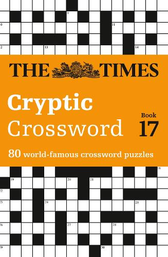 The Times Cryptic Crossword Book 17: 80 World-Famous Crossword Puzzles - The Times Crosswords (Paperback)
