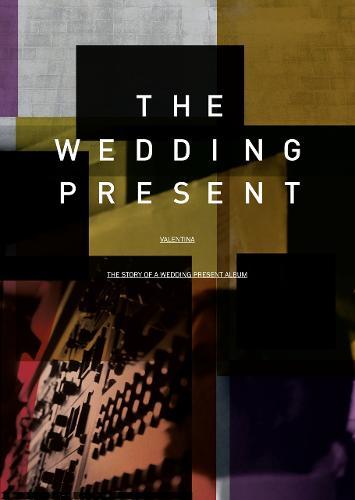 Valentina: The Story of a Wedding Present Album (Hardback)