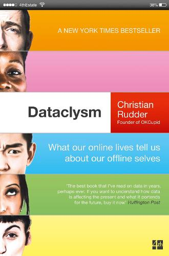 Dataclysm: What Our Online Lives Tell Us About Our Offline Selves (Paperback)