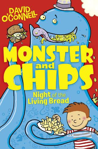 Night of the Living Bread - Monster and Chips 2 (Paperback)