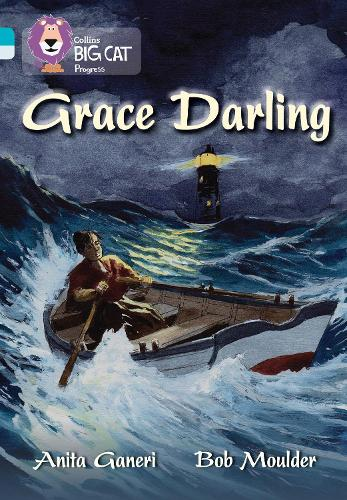 Grace Darling: Band 07 Turquoise/Band 17 Diamond - Collins Big Cat Progress (Paperback)