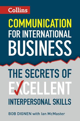 Communication for International Business: The Secrets of Excellent Interpersonal Skills (Paperback)