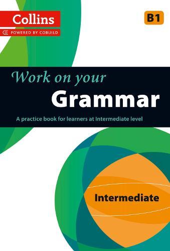Grammar: B1 - Collins Work on Your... (Paperback)