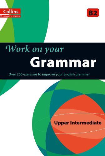 Grammar: B2 - Collins Work on Your... (Paperback)